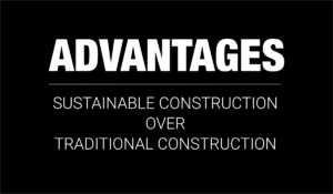 ADVANTAGES sustainable construction