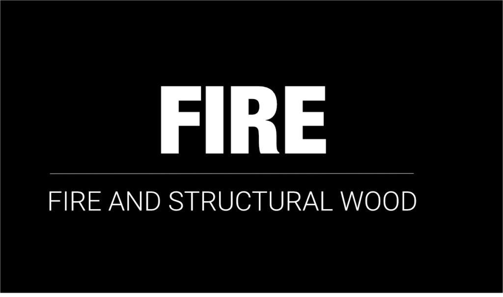 FIRE and structural wood