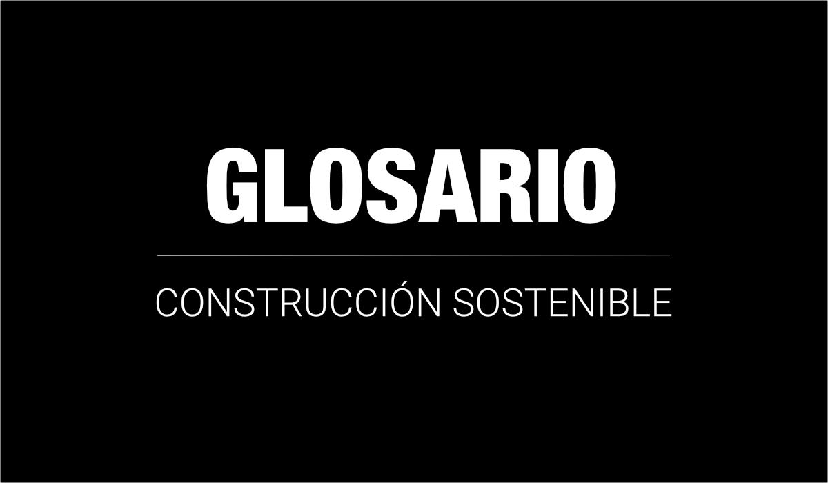 Glosario de Construcción Sostenible