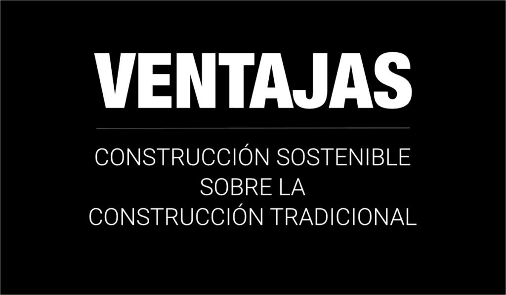Ventajas de la Construcción Sostenible