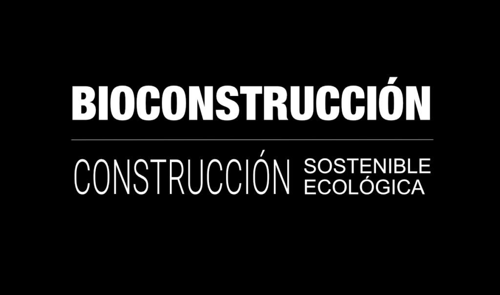 Bioconstrucción Construcción sostenible Construcción Ecológica